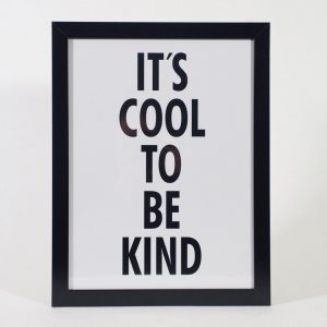 it-is-cool-to-be-kind-30x40-11563